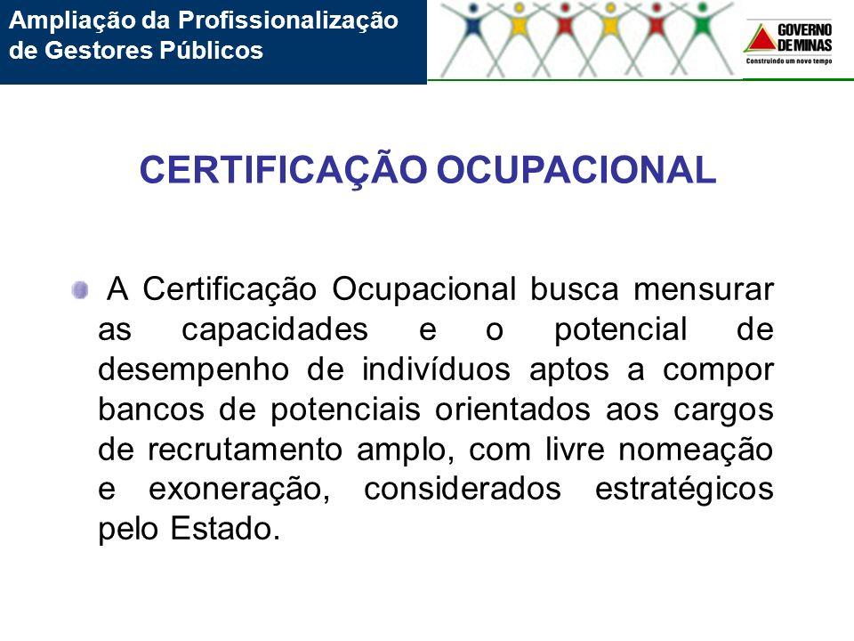 A Certificação Ocupacional busca mensurar as capacidades e o potencial de desempenho de indivíduos aptos a compor bancos de potenciais orientados aos