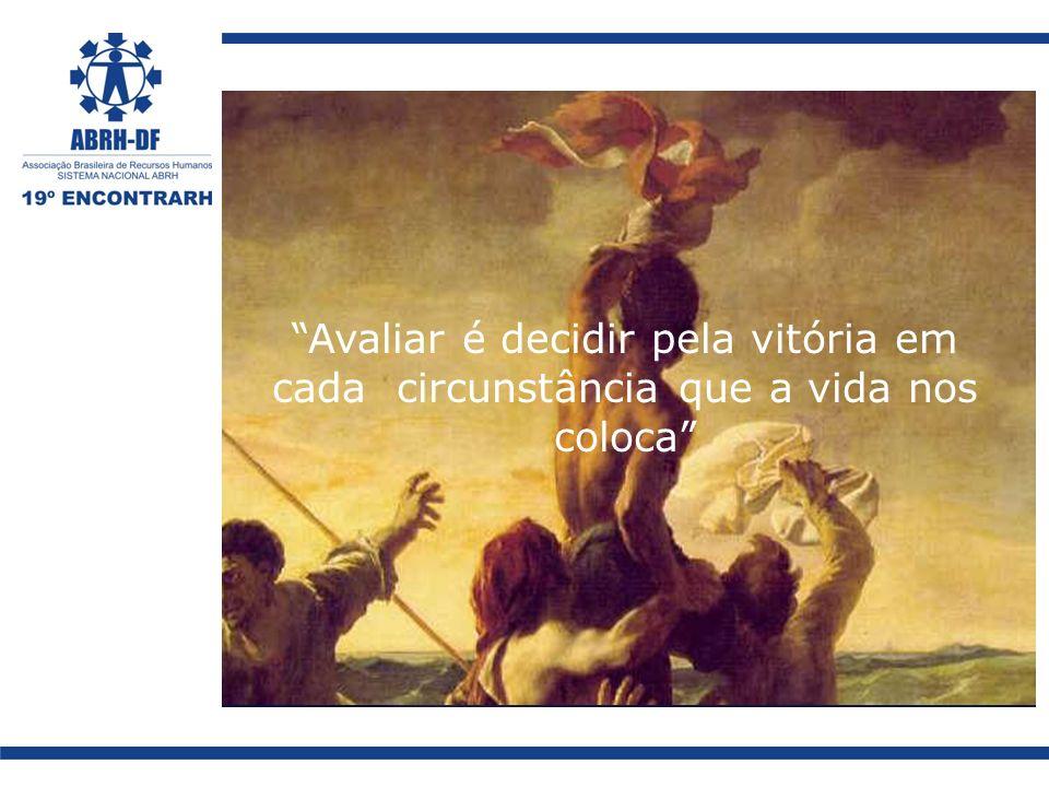 Avaliar é decidir pela vitória em cada circunstância que a vida nos coloca