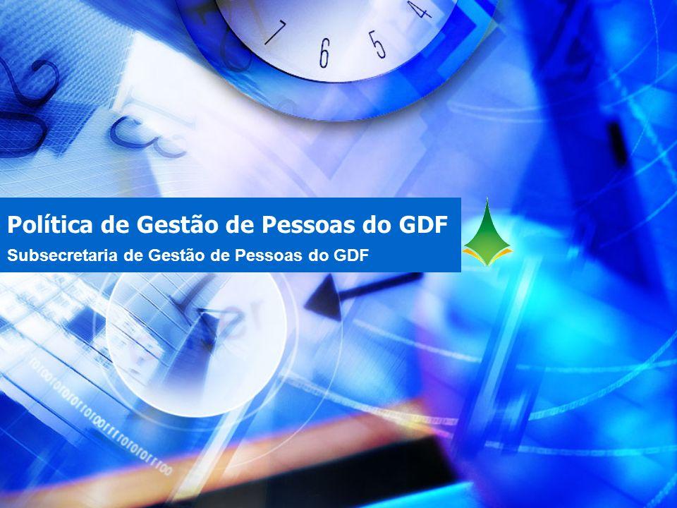 Política de Gestão de Pessoas do GDF Subsecretaria de Gestão de Pessoas do GDF