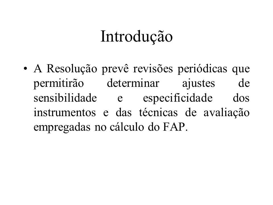 Introdução A Resolução prevê revisões periódicas que permitirão determinar ajustes de sensibilidade e especificidade dos instrumentos e das técnicas d