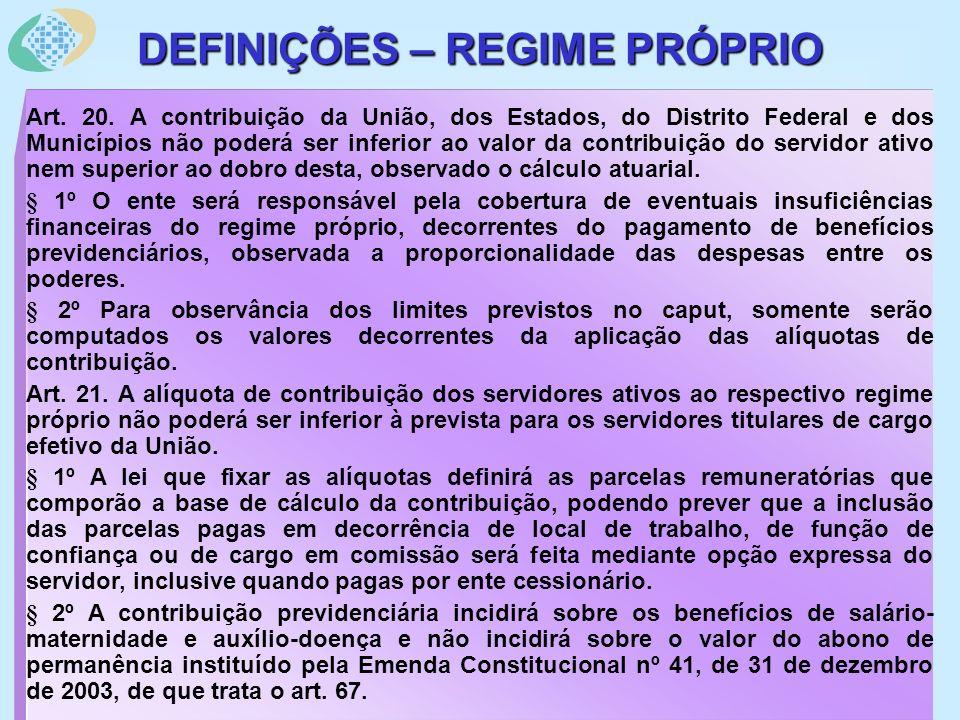 Art.33. Os recursos previdenciários, conforme definidos no inciso VIII do art.