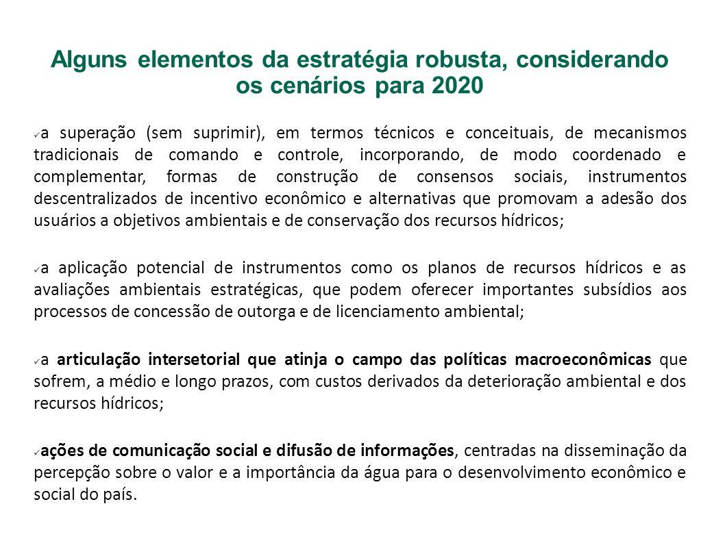 Alguns elementos da estratégia robusta, considerando os cenários para 2020 a superação (sem suprimir), em termos técnicos e conceituais, de mecanismos