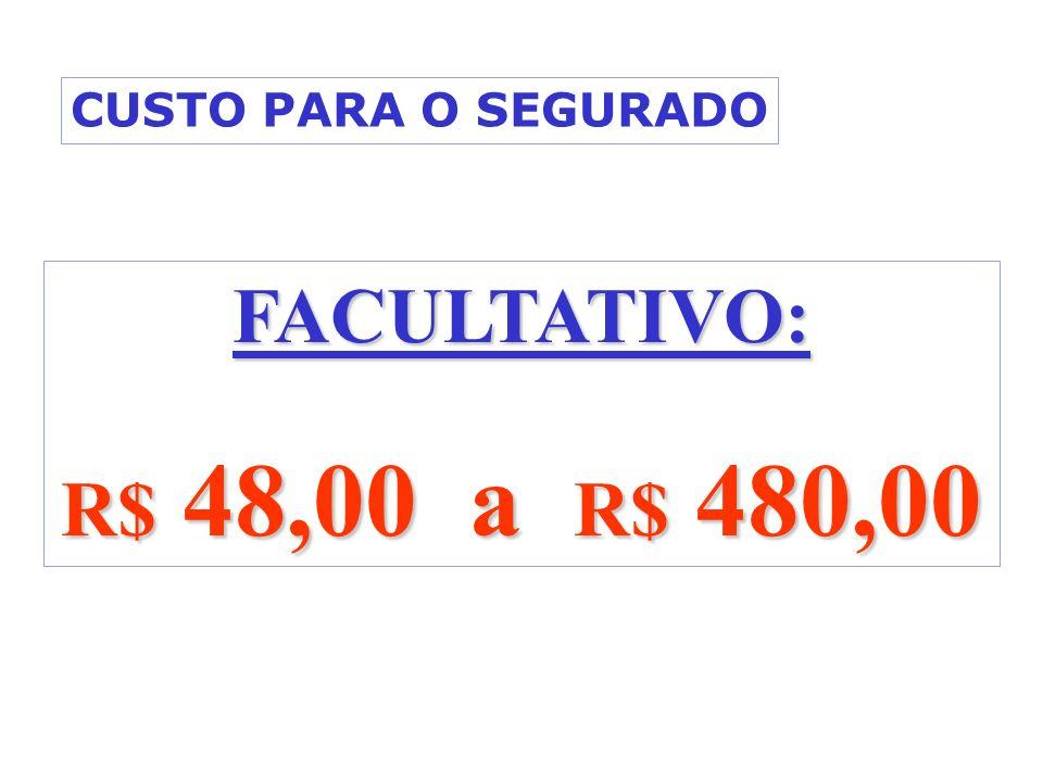 FACULTATIVO: R$ 48,00 a R$ 480,00