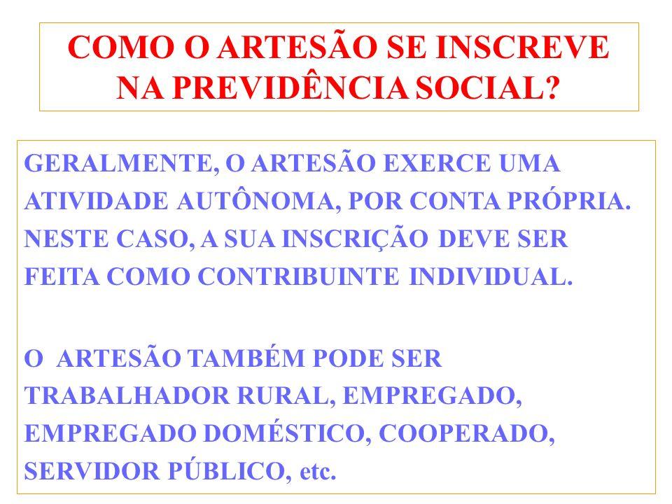COMO O ARTESÃO SE INSCREVE NA PREVIDÊNCIA SOCIAL.