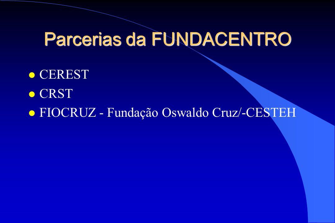 Parcerias da FUNDACENTRO l CEREST l CRST l FIOCRUZ - Fundação Oswaldo Cruz/-CESTEH