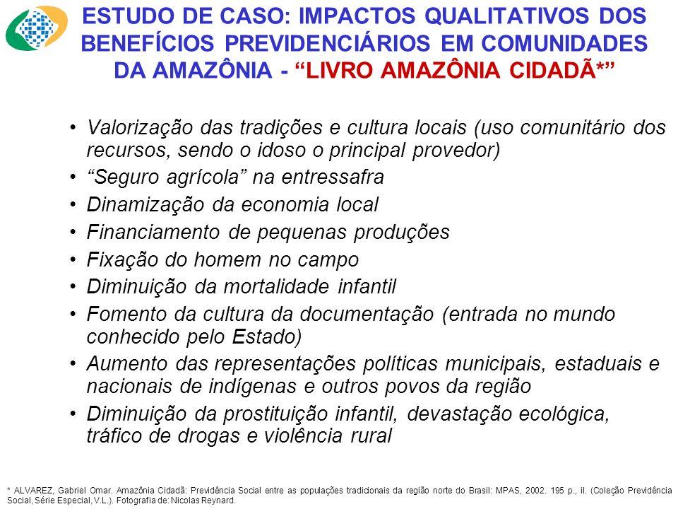 MPS – Ministério da Previdência Social SPS – Secretaria de Previdência Social DRGPS – Departamento do Regime Geral de Previdência Social CGEP – Coordenação-Geral de Estudos Previdenciários AMAZÔNIA CIDADÃ - Previdência Social entre as Populações Tradicionais da Região Norte do Brasil - BRASÍLIA, ABRIL DE 2003
