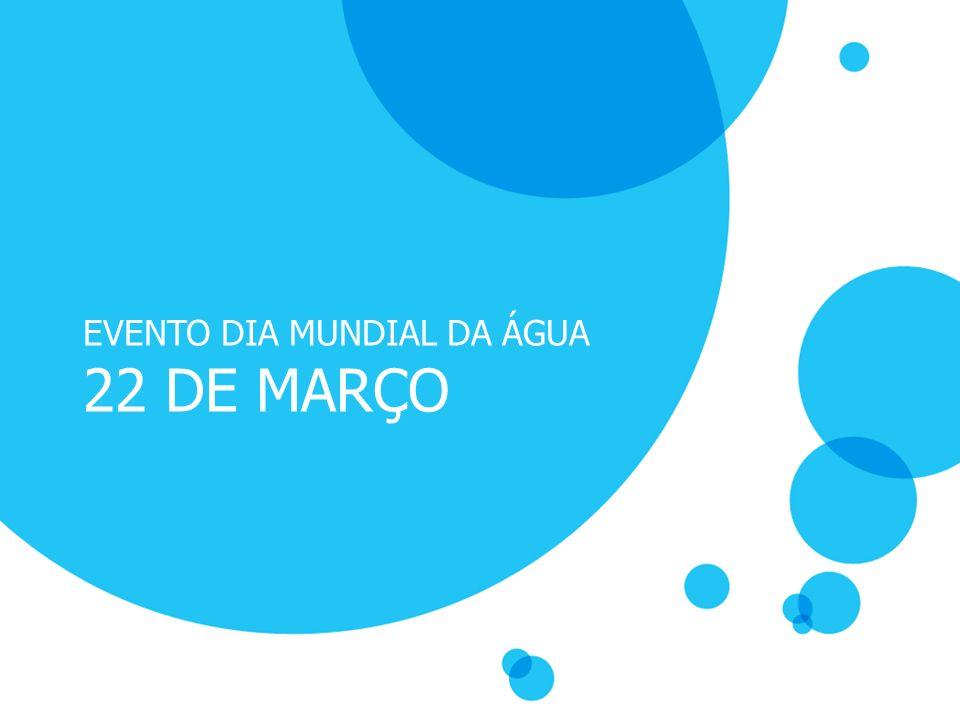 EVENTO DIA MUNDIAL DA ÁGUA 22 DE MARÇO