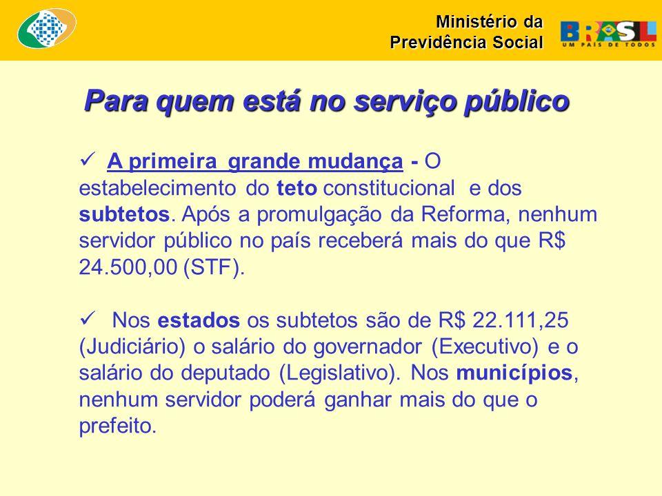 Para quem está no serviço público A primeira grande mudança - O estabelecimento do teto constitucional e dos subtetos.