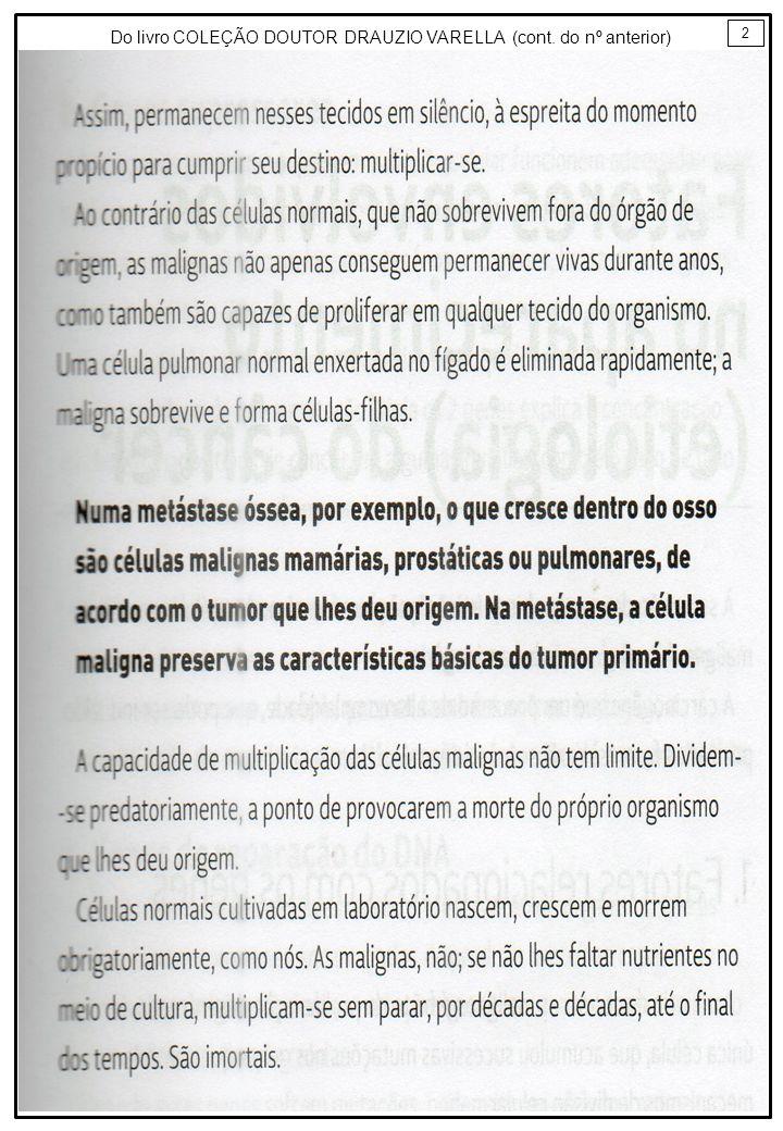2 Do livro COLEÇÃO DOUTOR DRAUZIO VARELLA (cont. do nº anterior)