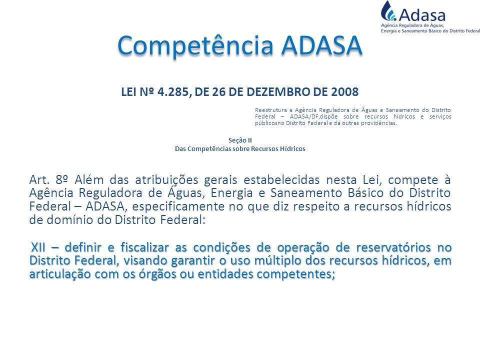 LEI Nº 4.285, DE 26 DE DEZEMBRO DE 2008 Reestrutura a Agência Reguladora de Águas e Saneamento do Distrito Federal – ADASA/DF,dispõe sobre recursos hí