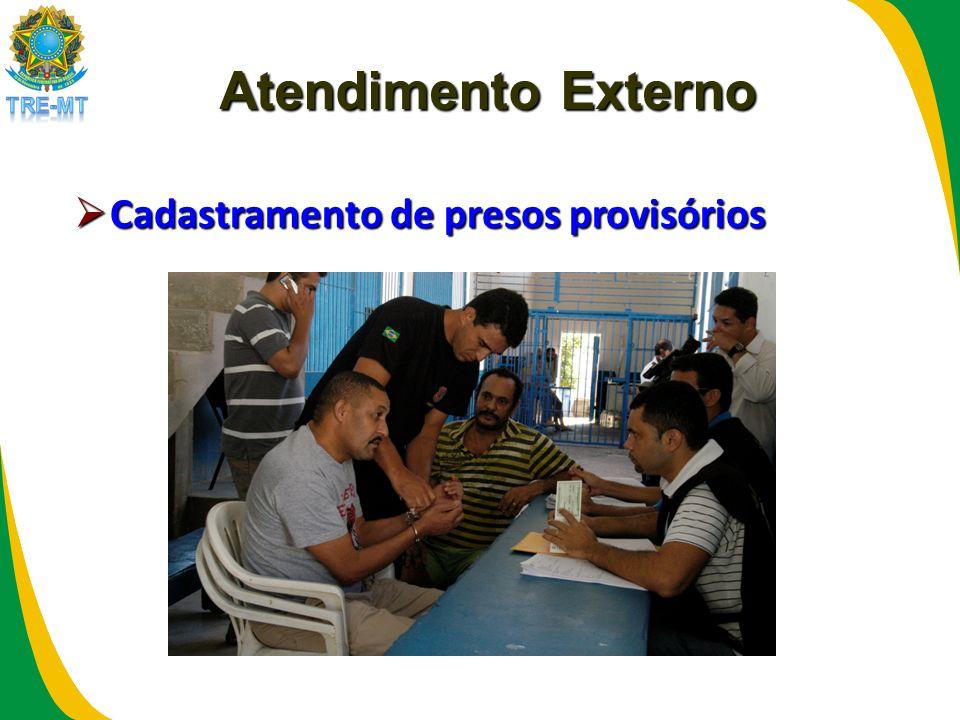 Atendimento Externo Cadastramento de presos provisórios Cadastramento de presos provisórios