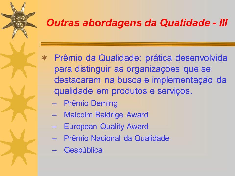Outras abordagens da Qualidade - III Prêmio da Qualidade: prática desenvolvida para distinguir as organizações que se destacaram na busca e implementa