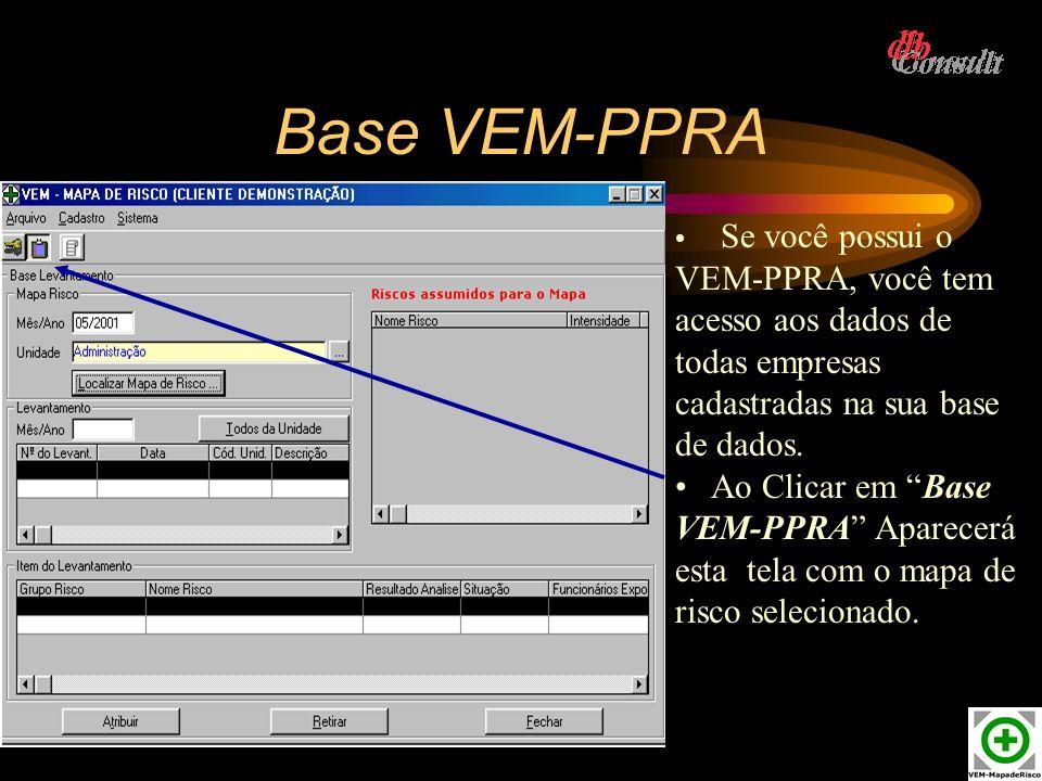 Base VEM-PPRA Se você possui o VEM-PPRA, você tem acesso aos dados de todas empresas cadastradas na sua base de dados. Ao Clicar em Base VEM-PPRA Apar