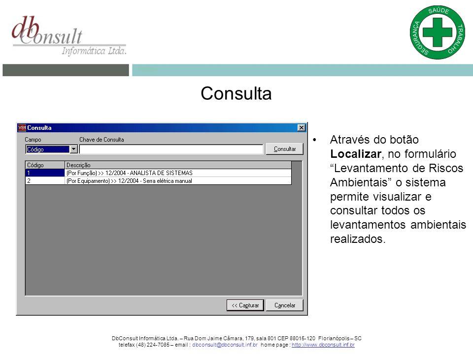 Através do botão Localizar, no formulário Levantamento de Riscos Ambientais o sistema permite visualizar e consultar todos os levantamentos ambientais realizados.
