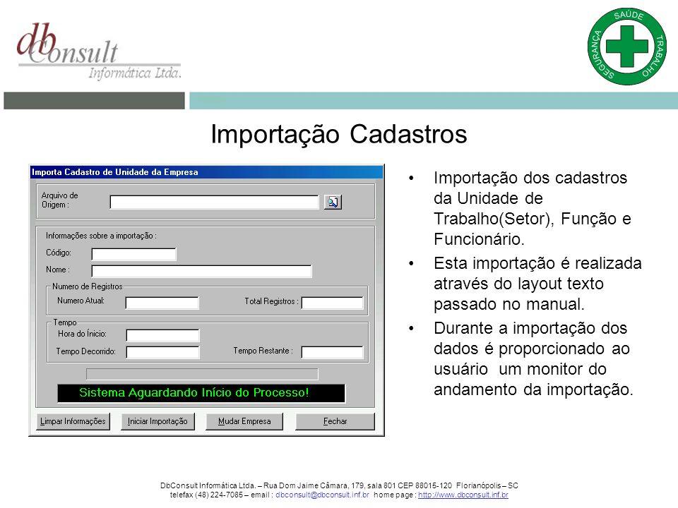 Importação Cadastros Importação dos cadastros da Unidade de Trabalho(Setor), Função e Funcionário.