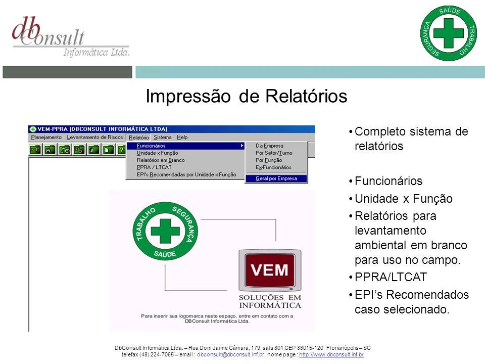 Impressão de Relatórios Completo sistema de relatórios Funcionários Unidade x Função Relatórios para levantamento ambiental em branco para uso no campo.