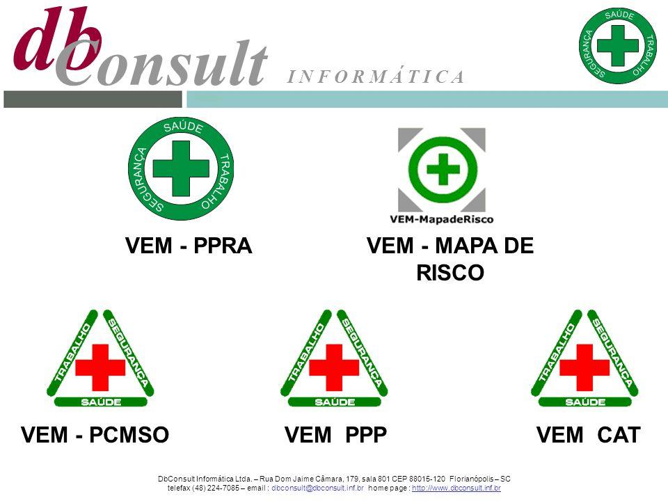 DbConsult Informática Ltda. – Rua Dom Jaime Câmara, 179, sala 801 CEP 88015-120 Florianópolis – SC telefax (48) 224-7085 – email : dbconsult@dbconsult