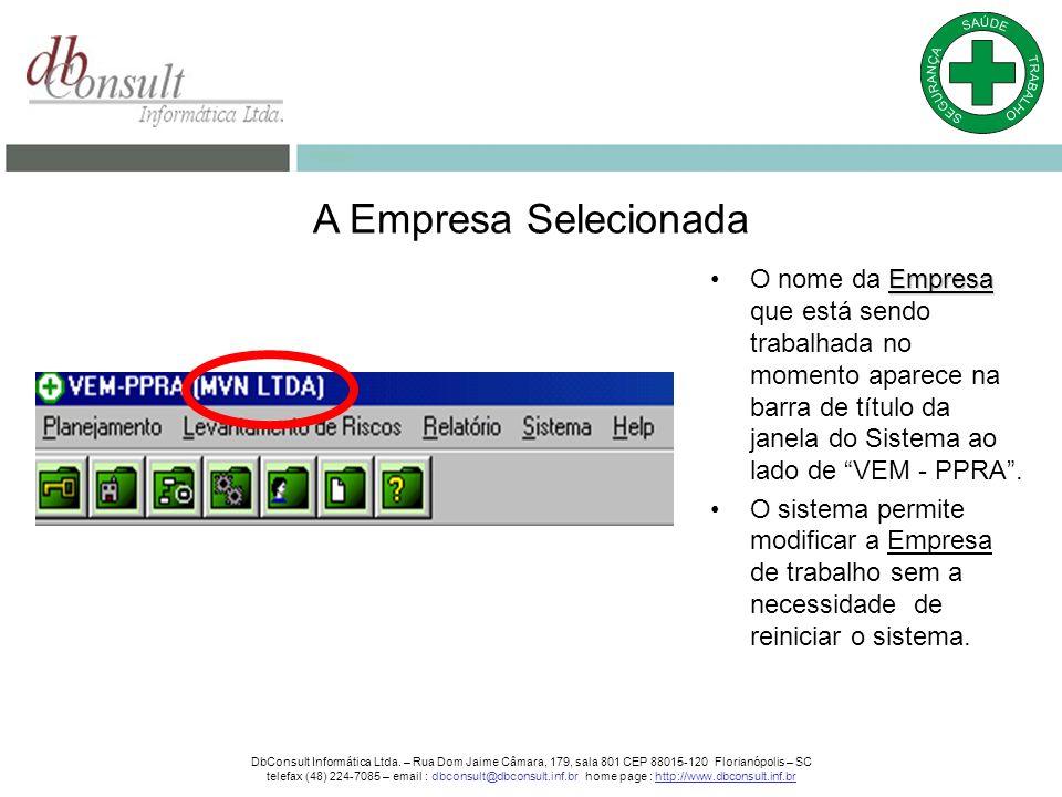 A Empresa Selecionada EmpresaO nome da Empresa que está sendo trabalhada no momento aparece na barra de título da janela do Sistema ao lado de VEM - PPRA.