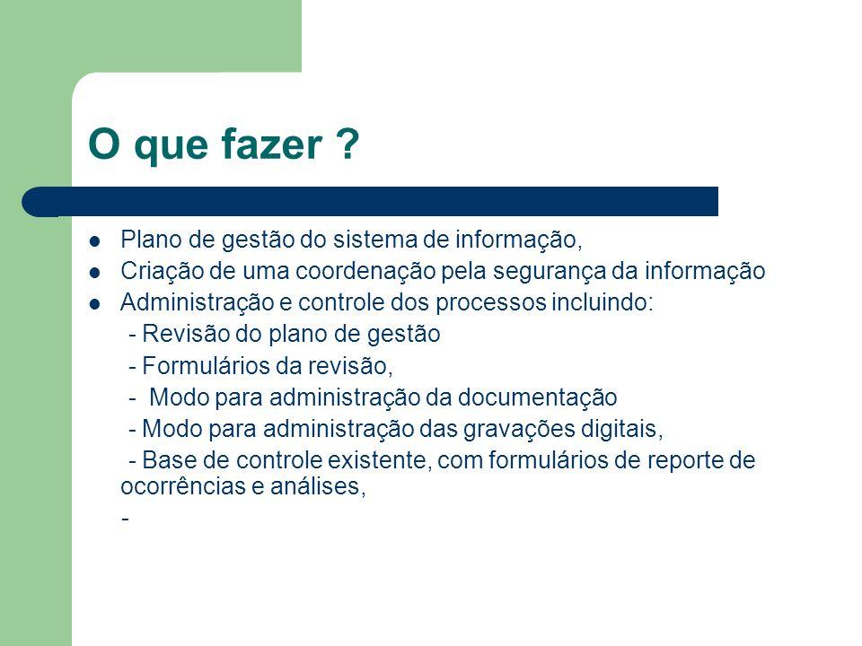O que fazer ? Plano de gestão do sistema de informação, Criação de uma coordenação pela segurança da informação Administração e controle dos processos