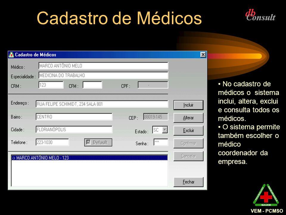 Cadastro de Médicos No cadastro de médicos o sistema inclui, altera, exclui e consulta todos os médicos. O sistema permite também escolher o médico co