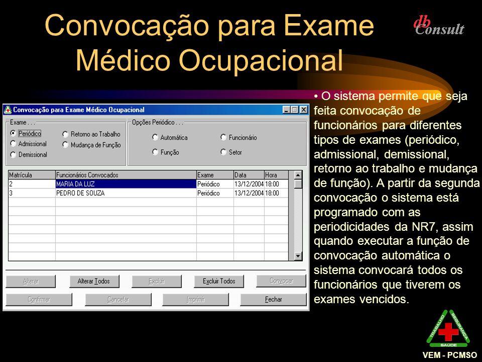 VEM - PCMSO O sistema permite que seja feita convocação de funcionários para diferentes tipos de exames (periódico, admissional, demissional, retorno