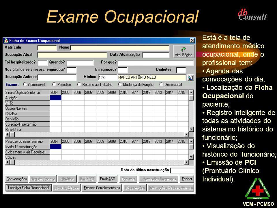 VEM - PCMSO Exame Ocupacional Está é a tela de atendimento médico ocupacional, onde o profissional tem: Agenda das convocações do dia; Localização da
