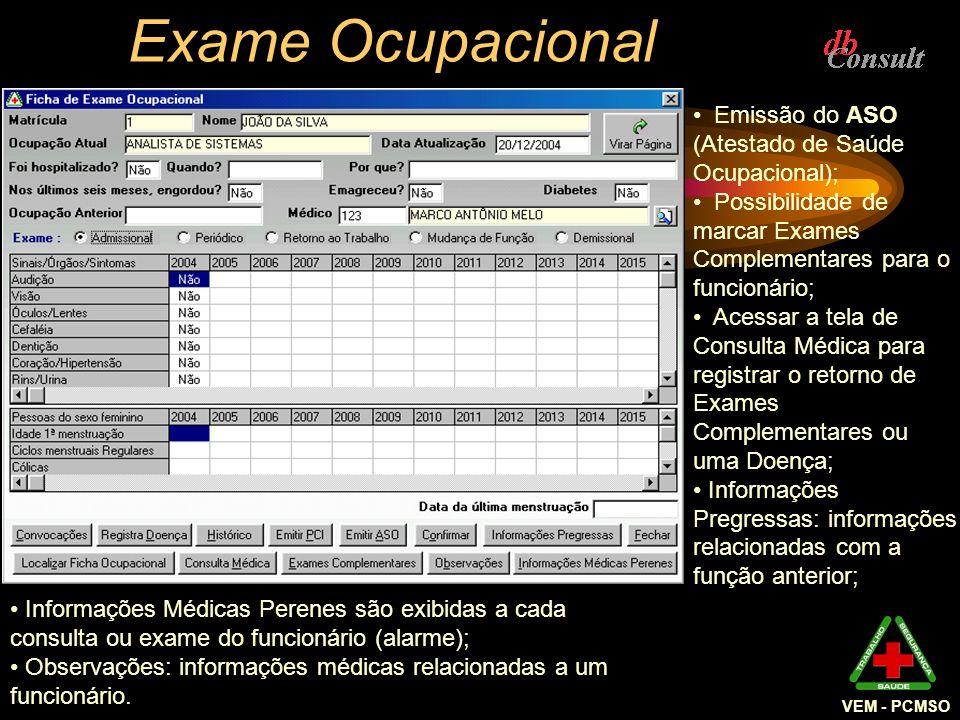 VEM - PCMSO Exame Ocupacional Emissão do ASO (Atestado de Saúde Ocupacional); Possibilidade de marcar Exames Complementares para o funcionário; Acessa