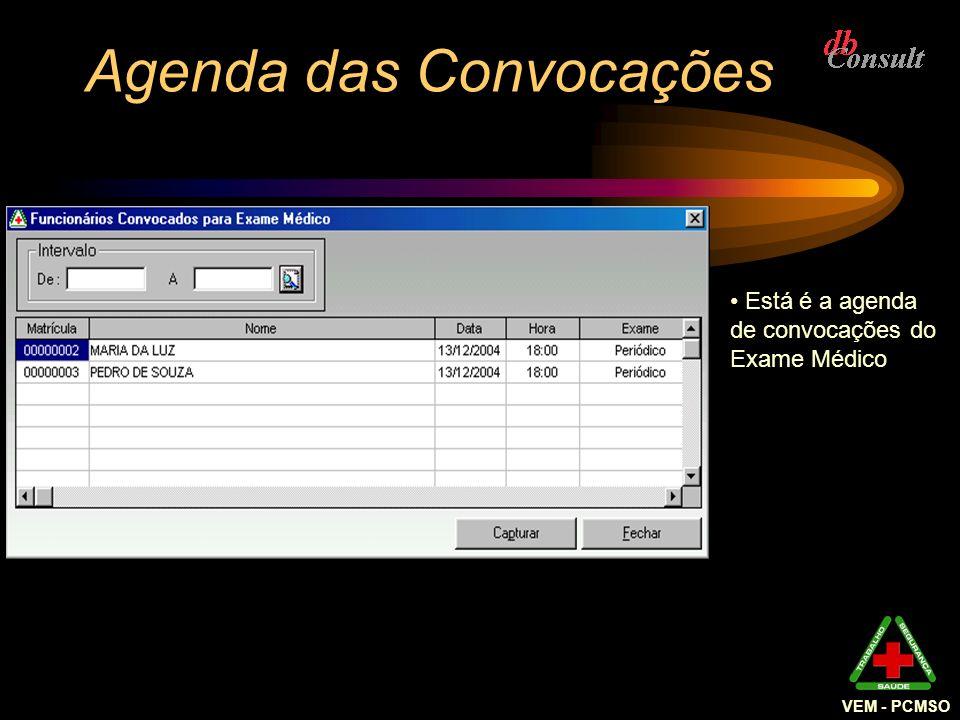 VEM - PCMSO Agenda das Convocações Está é a agenda de convocações do Exame Médico