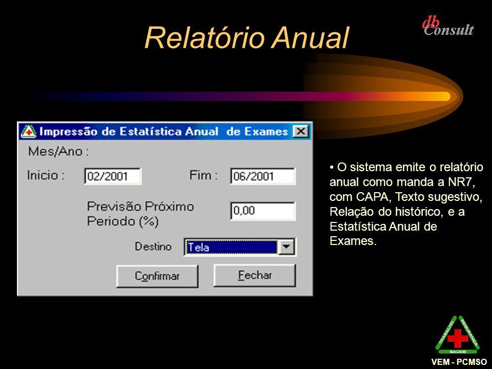 VEM - PCMSO Relatório Anual O sistema emite o relatório anual como manda a NR7, com CAPA, Texto sugestivo, Relação do histórico, e a Estatística Anual