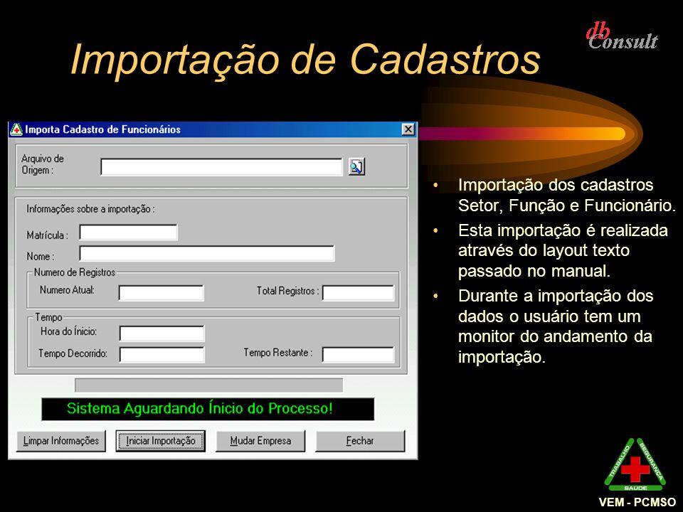 Importação de Cadastros Importação dos cadastros Setor, Função e Funcionário. Esta importação é realizada através do layout texto passado no manual. D
