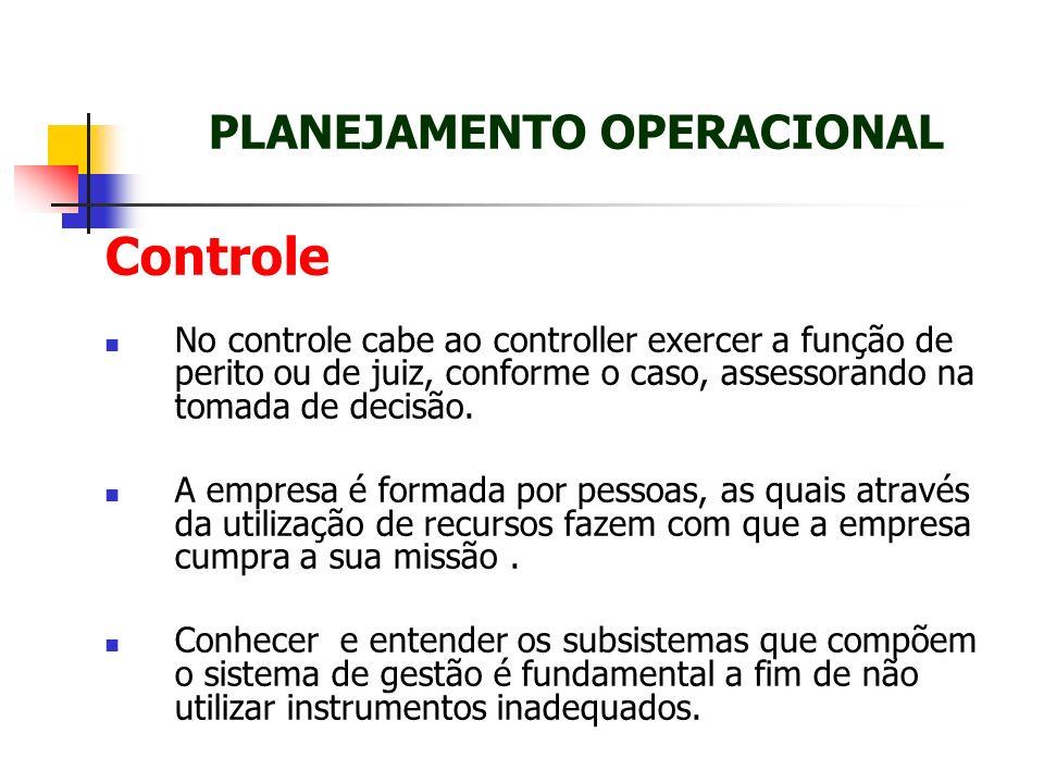 Controle No controle cabe ao controller exercer a função de perito ou de juiz, conforme o caso, assessorando na tomada de decisão. A empresa é formada