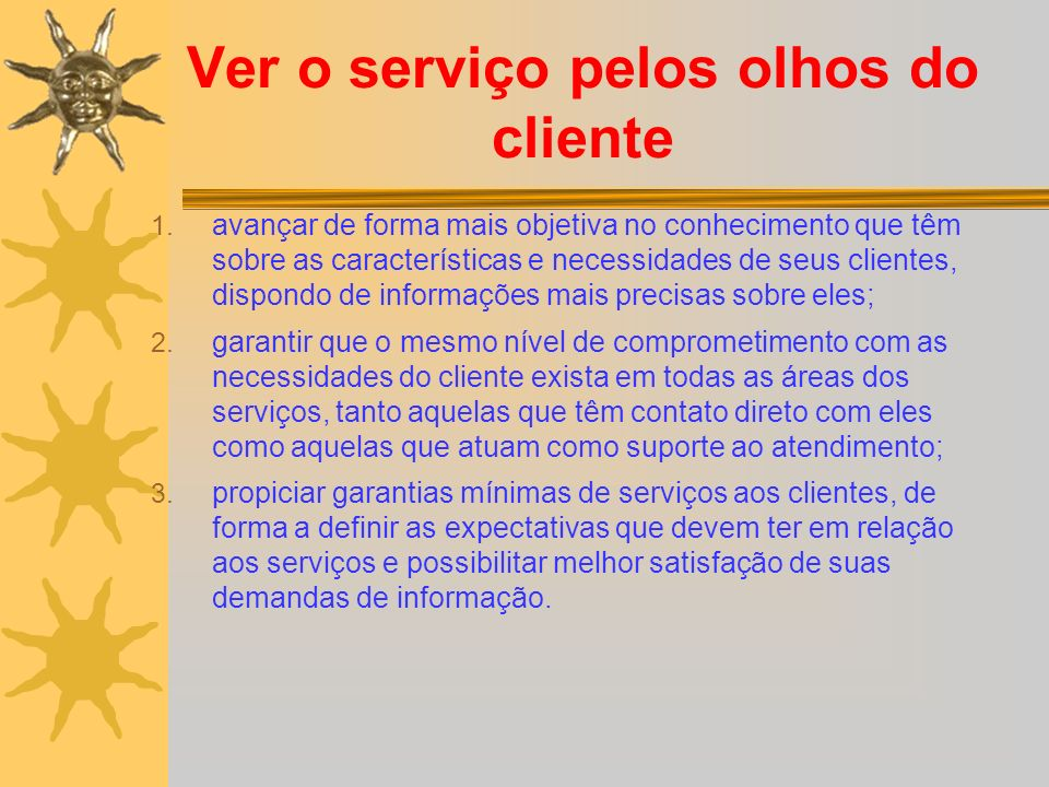 Ver o serviço pelos olhos do cliente 1.