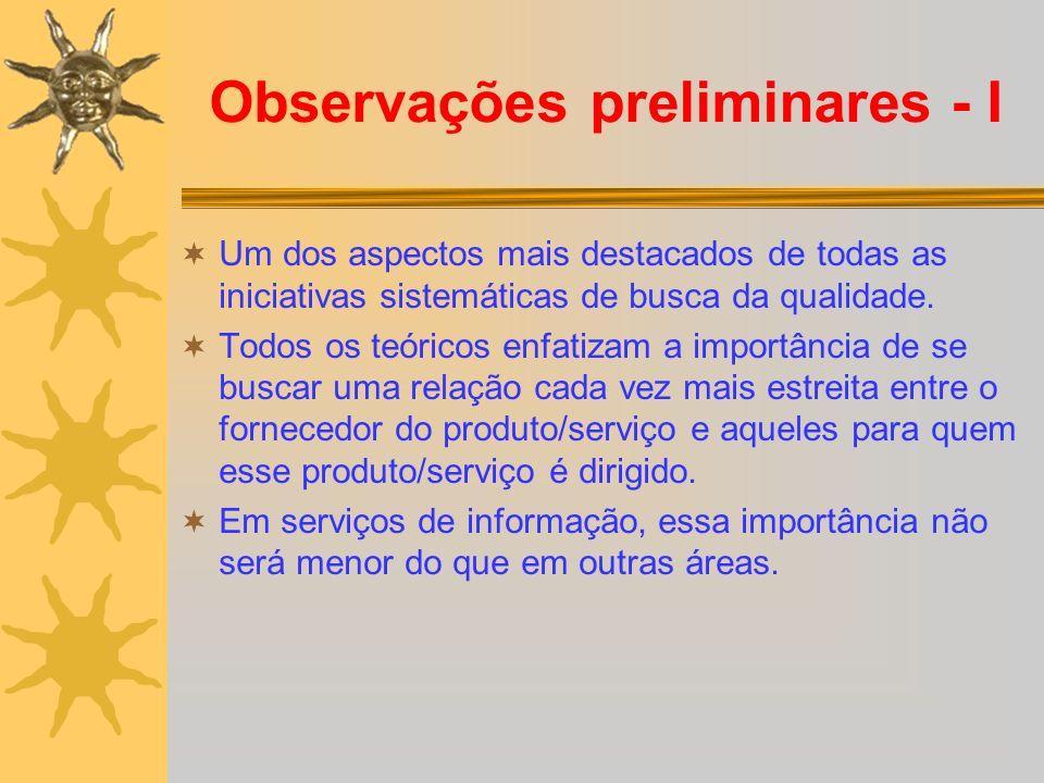 Observações preliminares - I Um dos aspectos mais destacados de todas as iniciativas sistemáticas de busca da qualidade.
