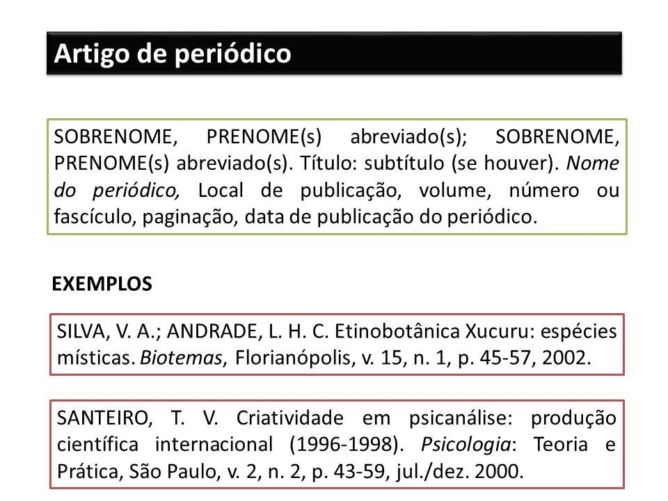 SOBRENOME, PRENOME(s) abreviado(s); SOBRENOME, PRENOME(s) abreviado(s). Título: subtítulo (se houver). Nome do periódico, Local de publicação, volume,
