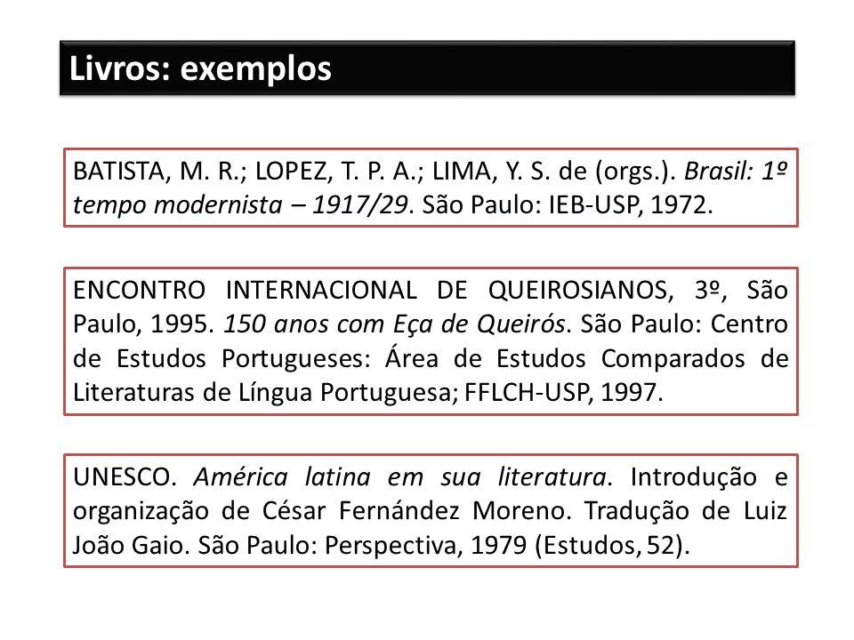 BATISTA, M. R.; LOPEZ, T. P. A.; LIMA, Y. S. de (orgs.). Brasil: 1º tempo modernista – 1917/29. São Paulo: IEB-USP, 1972. ENCONTRO INTERNACIONAL DE QU