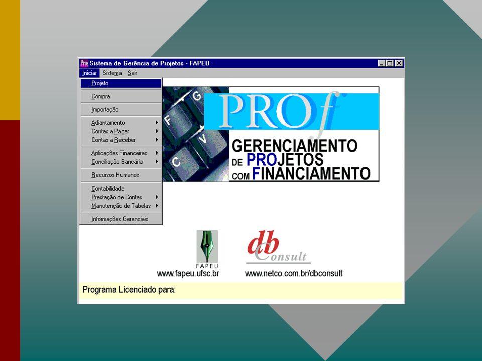 Abrangência Funcional –Controle de Projetos (CPR) –Adiantamentos (ADT) –Contas a Receber(CAR) –Compras (CMP) –Contas a Pagar (CAP) –Tabelas (TAB) –Repasse Financeiro(REP) –Contabilidade(CTB) –Informações Gerenciais(IGE) –Conciliação Bancária(CCB) –Aplicações Financeiras(APF) –Prestações de Contas(PRC) –Importação(IMP) –Internet