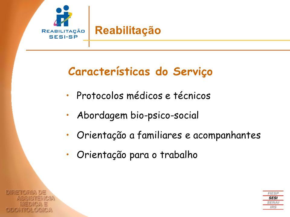 Protocolos médicos e técnicos Abordagem bio-psico-social Orientação a familiares e acompanhantes Orientação para o trabalho Características do Serviço