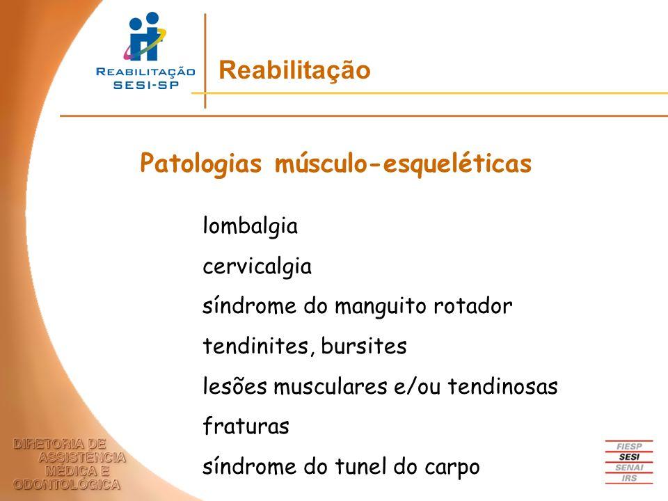 Patologias músculo-esqueléticas lombalgia cervicalgia síndrome do manguito rotador tendinites, bursites lesões musculares e/ou tendinosas fraturas sín