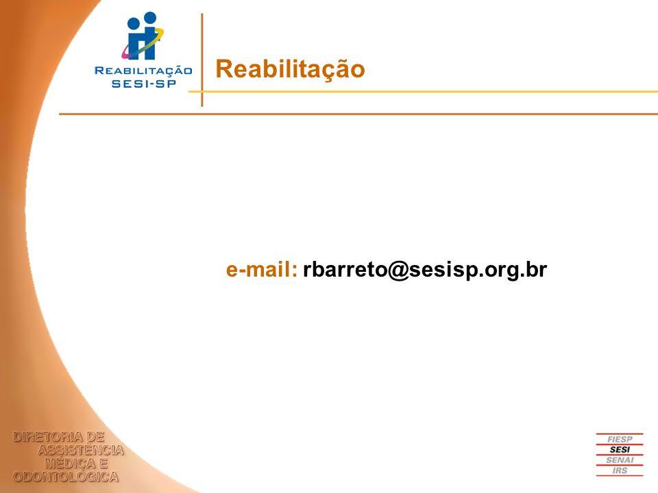 Reabilitação e-mail: rbarreto@sesisp.org.br
