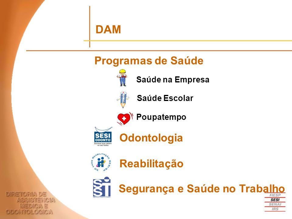 Reabilitação Segurança e Saúde no Trabalho Programas de Saúde Saúde Escolar Saúde na Empresa Poupatempo Odontologia DAM
