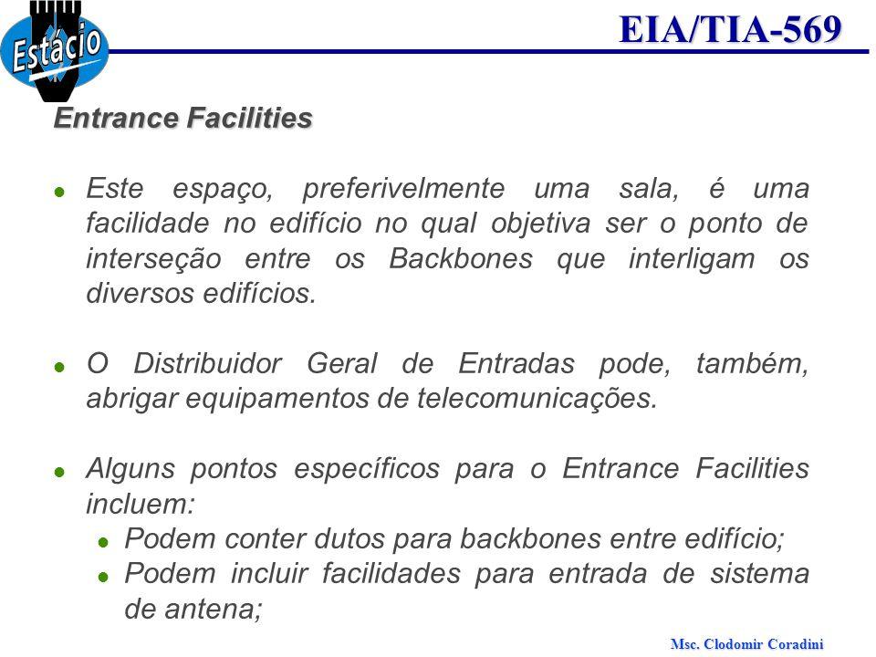 Msc. Clodomir Coradini EIA/TIA-569 Entrance Facilities Este espaço, preferivelmente uma sala, é uma facilidade no edifício no qual objetiva ser o pont