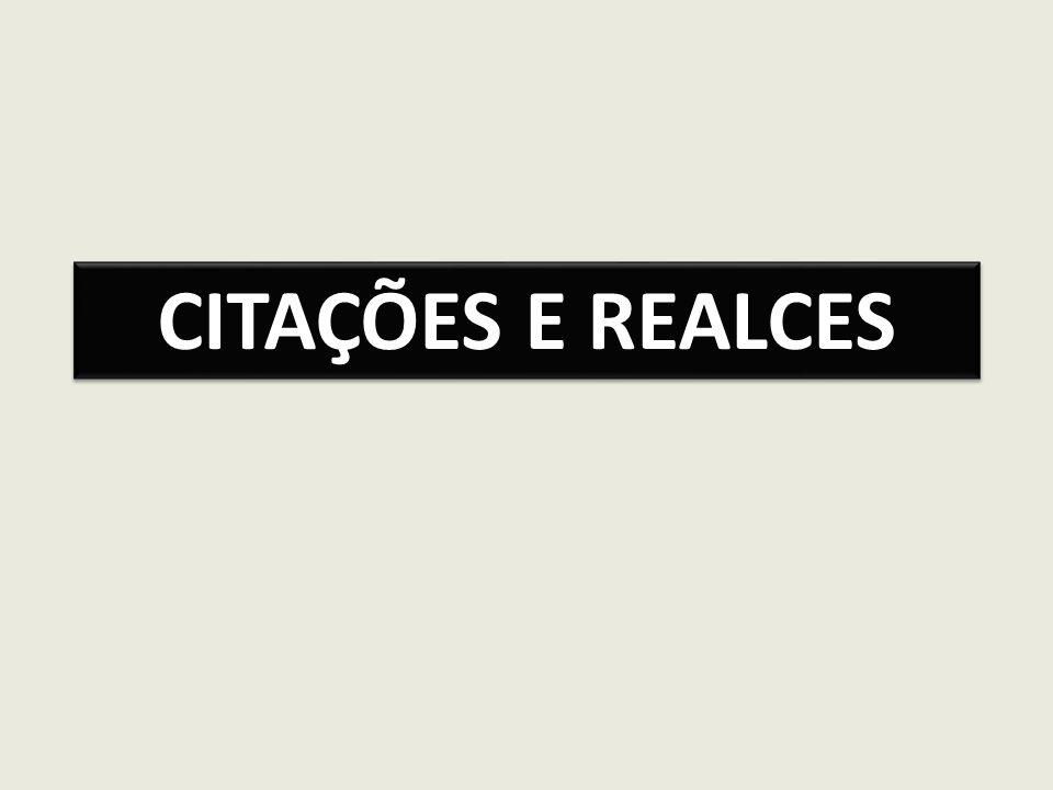 CITAÇÕES E REALCES
