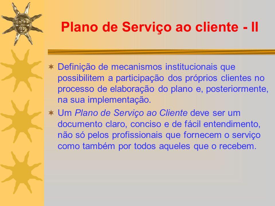 Plano de Serviço ao cliente - II Definição de mecanismos institucionais que possibilitem a participação dos próprios clientes no processo de elaboraçã