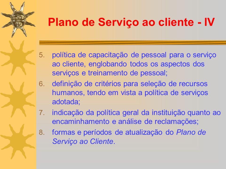 Plano de Serviço ao cliente - IV 5. política de capacitação de pessoal para o serviço ao cliente, englobando todos os aspectos dos serviços e treiname
