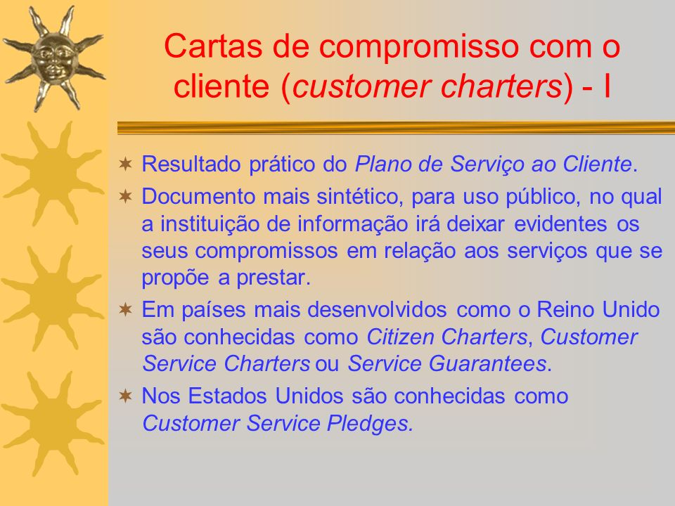 Cartas de compromisso com o cliente (customer charters) - I Resultado prático do Plano de Serviço ao Cliente. Documento mais sintético, para uso públi