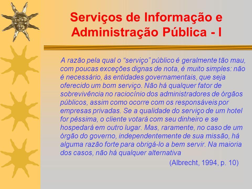 Serviços de Informação e Administração Pública - I A razão pela qual o serviço público é geralmente tão mau, com poucas exceções dignas de nota, é mui