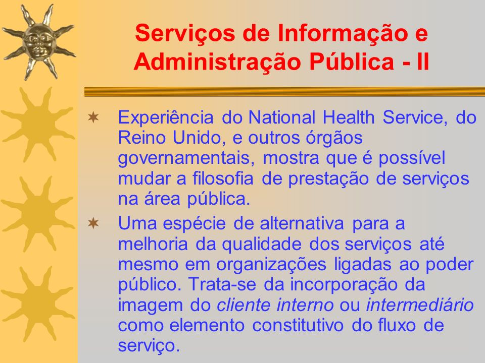 Serviços de Informação e Administração Pública - II Experiência do National Health Service, do Reino Unido, e outros órgãos governamentais, mostra que