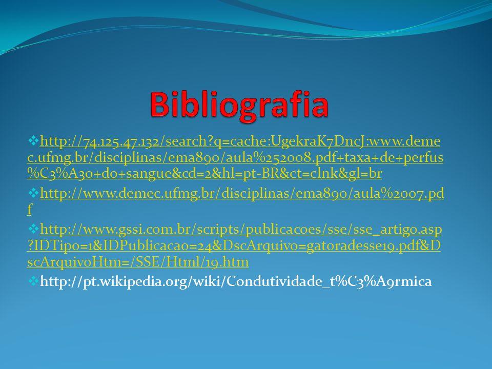 http://74.125.47.132/search?q=cache:UgekraK7DncJ:www.deme c.ufmg.br/disciplinas/ema890/aula%252008.pdf+taxa+de+perfus %C3%A3o+do+sangue&cd=2&hl=pt-BR&
