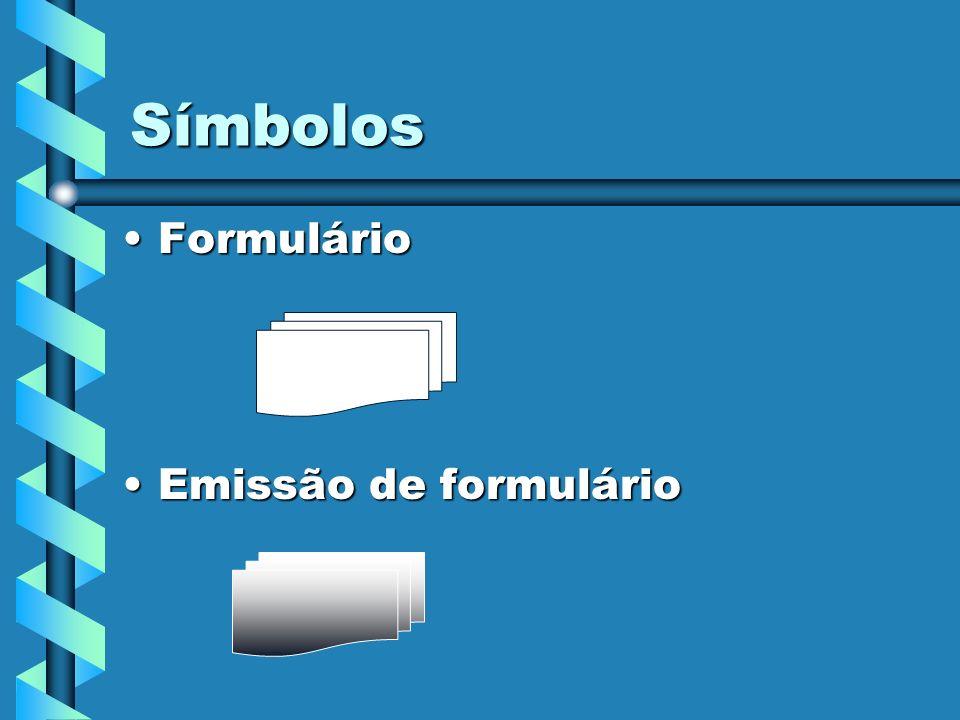 Símbolos FormulárioFormulário Emissão de formulárioEmissão de formulário