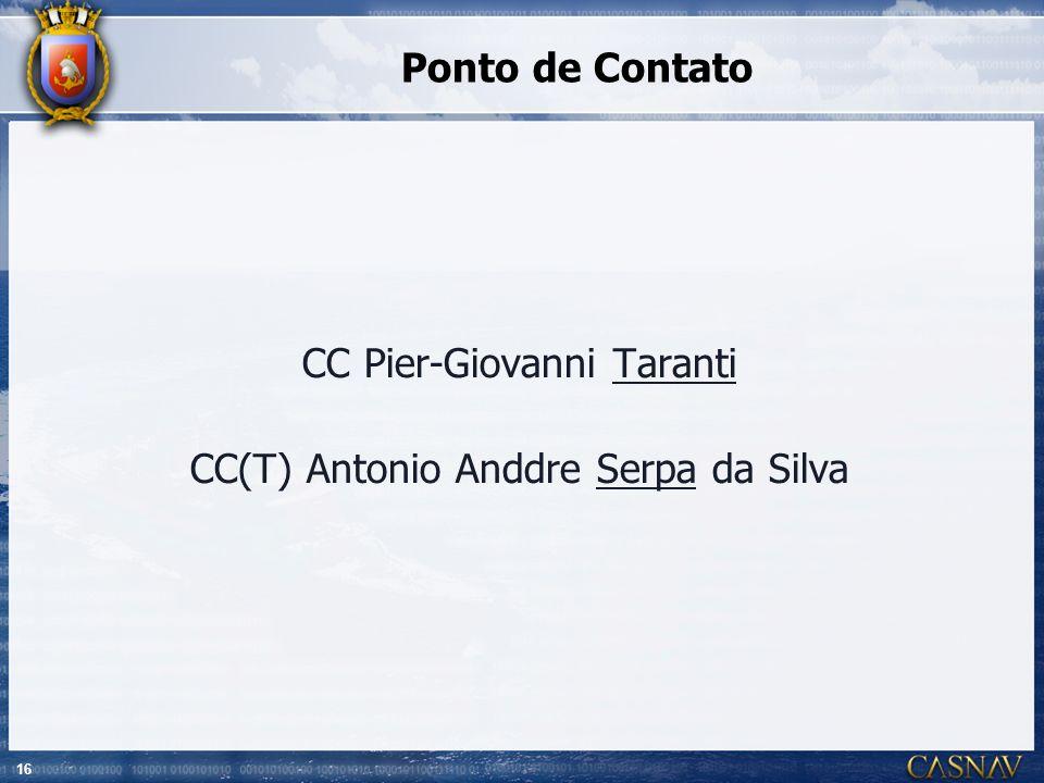 16 Ponto de Contato CC Pier-Giovanni Taranti CC(T) Antonio Anddre Serpa da Silva